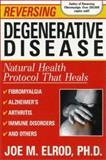 Reversing Degenerative Disease, Joe M. Elrod, 0884199460