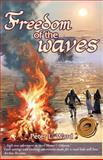 Freedom of the Waves, Peter L. Ward, 1466909463
