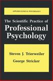 The Scientific Practice of Professional Psychology, Trierweiler, Steven J. and Stricker, George, 1489919465