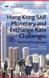 Hong Kong Sar's Monetary and Exchange Rate Challenges : Historical Perspectives, Schenk, Catherine, 0230209467