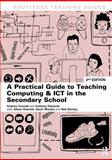 A Practical Guide to Teaching ICT in the Secondary School, Connell, Andrew and Edwards, Tony, 0415819466