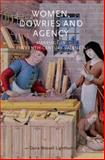 Women, Dowries and Agency : Marriage in Fifteenth-Century Valencia, Wessell Lightfoot, Dana, 0719089468
