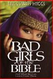 Bad Girls of the Bible : And What We Can Learn from Them, Higgs, Liz Curtis, 0786249463
