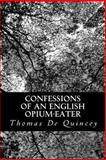 Confessions of an English Opium-Eater, Thomas De Quincey, 1479179469