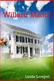 Willard Manor, Linda Loegel, 1496149467