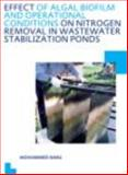 Effects of Algal Biofilms and Operational Conditions on Nitrogen Transformations and Removal in Waste Stabilization Ponds, Babu, Mohammed, 0415669464