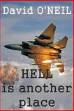 Hell Is Another Place, David O'Neil, 0615889468