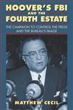 Hoover's FBI and the Fourth Estate, Matthew Cecil, 0700619461