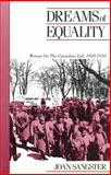 Dreams of Equality : Women on the Canadian Left, 1920-1950, Sangster, Joan, 077107946X