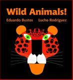 Wild Animals!, Eduardo Bustos, 0887769462