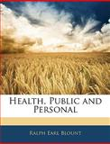 Health, Public and Personal, Ralph Earl Blount, 1142159469