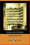 Science and Education, Thomas Henry Huxley, 1406589462
