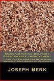 Manufacturing Delivery Performance Improvement, Joseph Berk, 1478179465