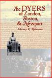 The DYERS of London, Boston, and Newport, Christy Robinson, 1500539465