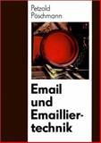 Email und Emailiertechnik, Petzold, Armin and Poschmann, Helmut, 3527309462