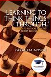 Learning to Think Things Through : A Guide to Critical Thinking Across the Curriculum Plus NEW MyStudentSuccessLab Update -- Access Card Package, Nosich, Gerald M., 0134019466