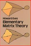 Elementary Matrix Theory, Eves, Howard W., 0486639460