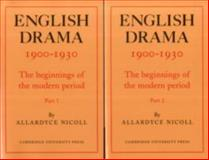 English Drama, 1900-1930 Set : The Beginnings of the Modern Period, Nicoll, Allardyce, 0521109469