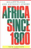 Africa Since 1800, Oliver, Roland Anthony and Atmore, Anthony, 0521419468
