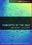 Concepts of the Self, Elliott, Anthony, 0745639461