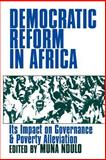 Democartic Reform in Africa : The Impact on Governance and Poverty Alleviation, , 0852559461