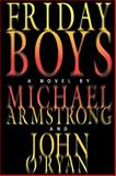 Friday Boys, Michael Armstrong, 0979999464