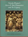Nicola Pisano's Arca Di San Domenico and Its Legacy 9780271009469
