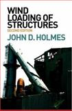Wind Loading of Structures, Holmes, John D., 0415409462