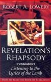 Revelation's Rhapsody, Robert Lowery, 0899009468