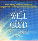 It's All Well and Good : A Wholistic Guidebook to Relaxation and Wellness, Moses, Beth, 0899179460