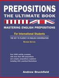 Prepositions: the Ultimate Book - Mastering English Prepositions, Andrew Bruckfield, 146351946X