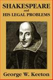 Shakespeare and His Legal Problems, Keeton, George Williams, 1584779462