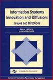 Information Systems Innovation and Diffusion : Issues and Directions, Tor J. Larsen, Eugene McGuire, 1878289462