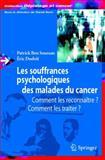 Les Souffrances Psychologiques des Malades du Cancer : Comment les Reconnaitre, Comment les Traiter?, , 2287749462