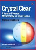 Crystal Clear : A Human-Powered Methodology for Small Teams, Cockburn, Alistair, 0201699478