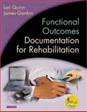 Functional Outcomes Documentation for Rehabilitation, Gordon, James and Quinn, Lori, 0721689477