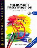 Microsoft FrontPage 98 - Illustrated Standard Edition, Barron, Ann and Lyskawa, Chet, 0760059470