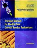 Training Manual for Health Care Central Service Technicians, , 0787959472