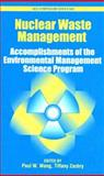 Nuclear Waste Management : Accomplishments of the Environmental Management Science Program, Wang, Paul W. and Zachry, Tiffany, 0841239479