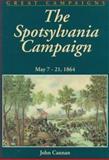 The Spotsylvania Campaign, John Cannan, 0938289470