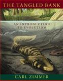 The Tangled Bank : An Introduction to Evolution, Zimmer, Carl, 0981519474