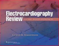 Electrocardiography Review : A Case-Based Approach, Rimmerman, Curtis M., 1451149476