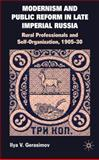Modernism and Public Reform in Late Imperial Russia : Rural Professionals and Self-Organization, 1905-30, Gerasimov, Ilya V., 0230229476