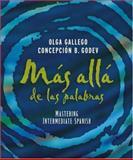 Más Allá de las Palabras : Mastering Intermediate Spanish, Student Text and Cassette, Gallego, Olga and Godev, Concepción B., 0471589470