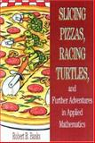 Slicing Pizzas, Racing Turtles and Further Adventures in Applied Mathematics, Banks, Robert, 0691059470