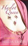 Harlot Queen, Hilda Lewis, 0752439472