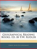 Geographical Reading Books, Longmans Green and Company Staff, 1145539475