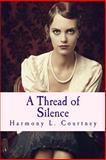 A Thread of Silence, Harmony Courtney, 1495319474