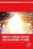 Energy Storage Devices for Electronic Systems : Rechargeable Batteries and Supercapacitors, Kularatna, Nihal, 0124079474