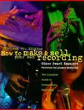 How to Make and Sell Your Own Recording : The Complete Guide to Independent Recording, Rapaport, Diane S., 0139239472